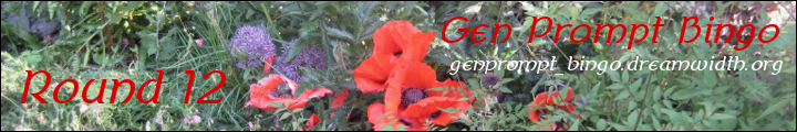 An image of Poppies with Gen Prompt Bingo Round 12 and the url genprompt_bingo.dreamwidth.org superimposed over it