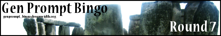 An Image of Stonehenge with Gen Prompt Bingo Round 6 and the url genprompt_bingo.dreamwidth.org superimposed over it