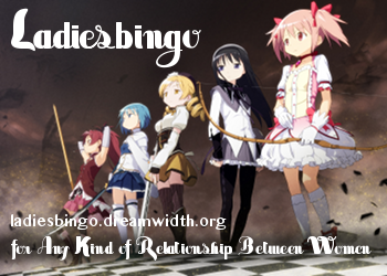 An Image of the team from Madoka Majika.  It has the words Ladiesbingo, for Any Kind of Relationship between Women and the url ladiesbingo.dreamwidth.org superimposed over it