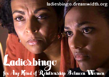 An Image of Martha and Francine Jones from Doctor Who.  It has the words Ladiesbingo, for Any Kind of Relationship between Women and the url ladiesbingo.dreamwidth.org superimposed ovefr it